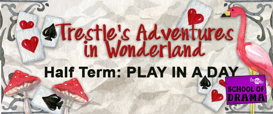 TSOD Feb Play in a Day Alice in Wonderland Banner 2019.png