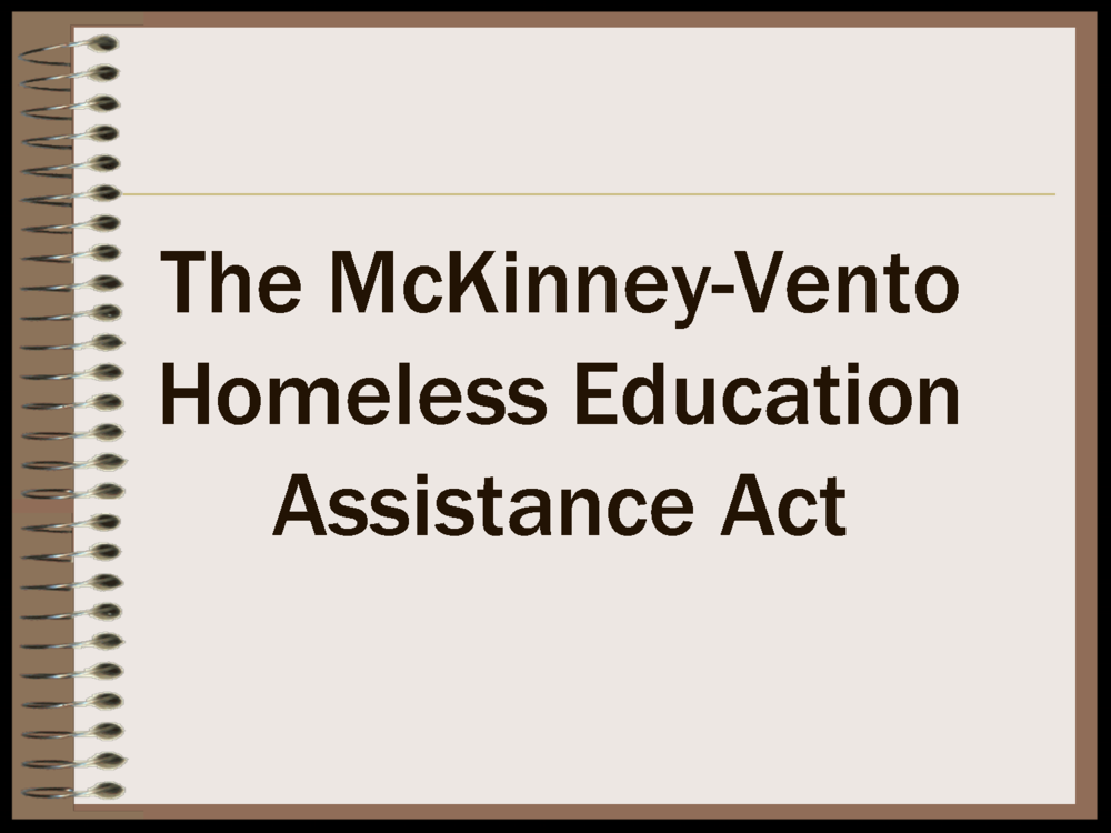 McKinney-Vento Homeless Education Assistance -
