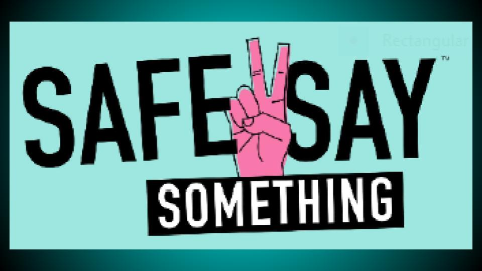 Safe 2 Say Something -