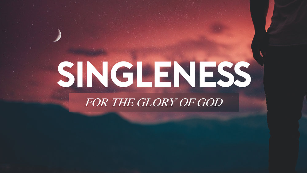 Singleness for the Glory of God.jpg