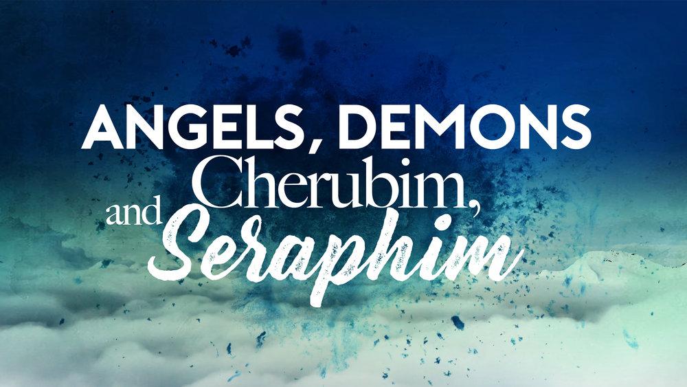 Angels, Demons, Cheribim, and Seraphim.jpg
