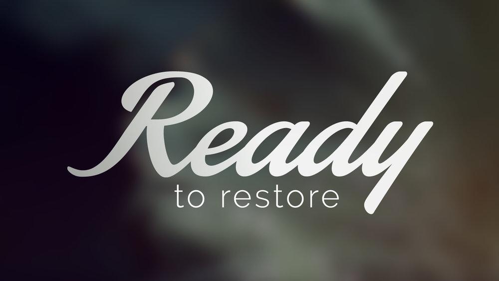 Ready to Restore.jpg