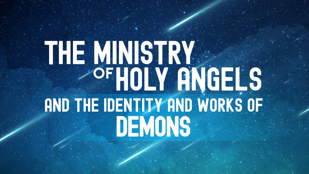 The Ministry of Holy Angels and the Identity and Works of Demons.jpg