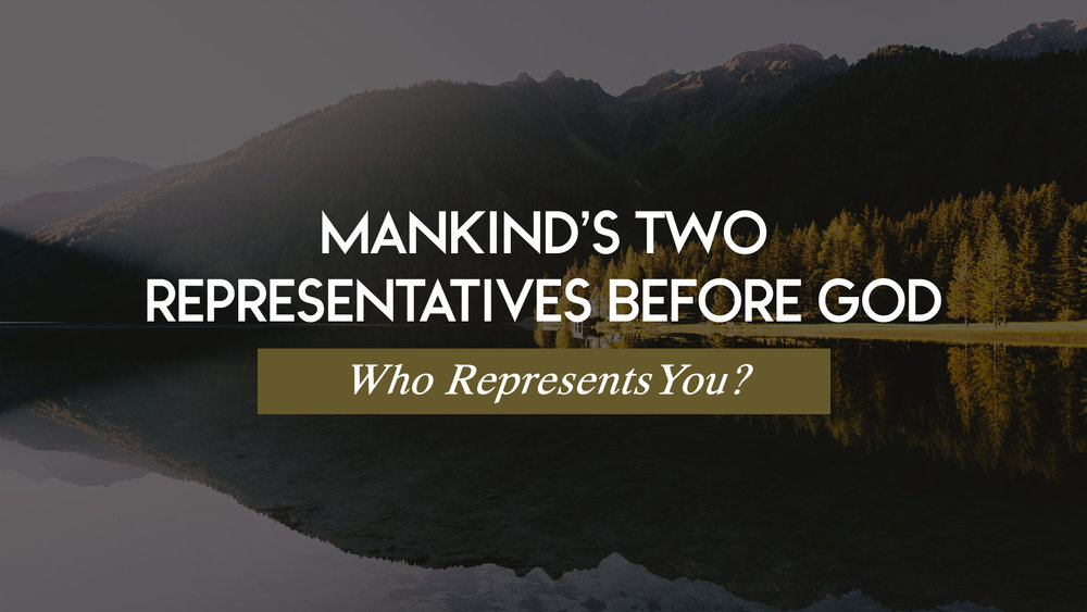Mankinds Two Representatives Before God.jpg