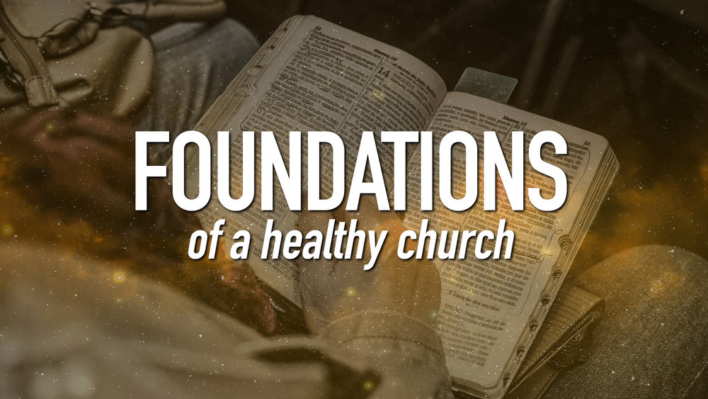Foundations of a Healthy Church (2).jpg