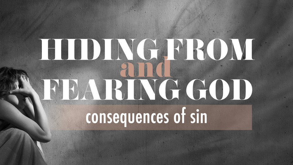 Hiding from and Fearing God - Consequences of Sin.jpg