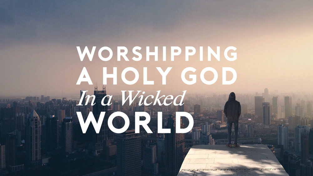 Psalm5 - Worshipping a Holy God in a Wicked World.jpg