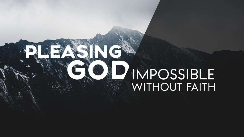 Pleasing God - Impossible Without Faith.jpg