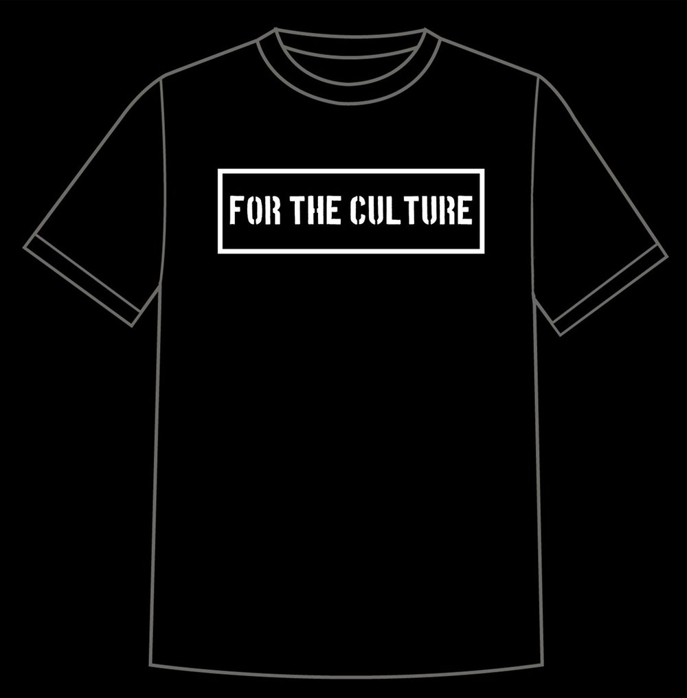 Order Your For THe Culture T-shirt HERE !!!!! -