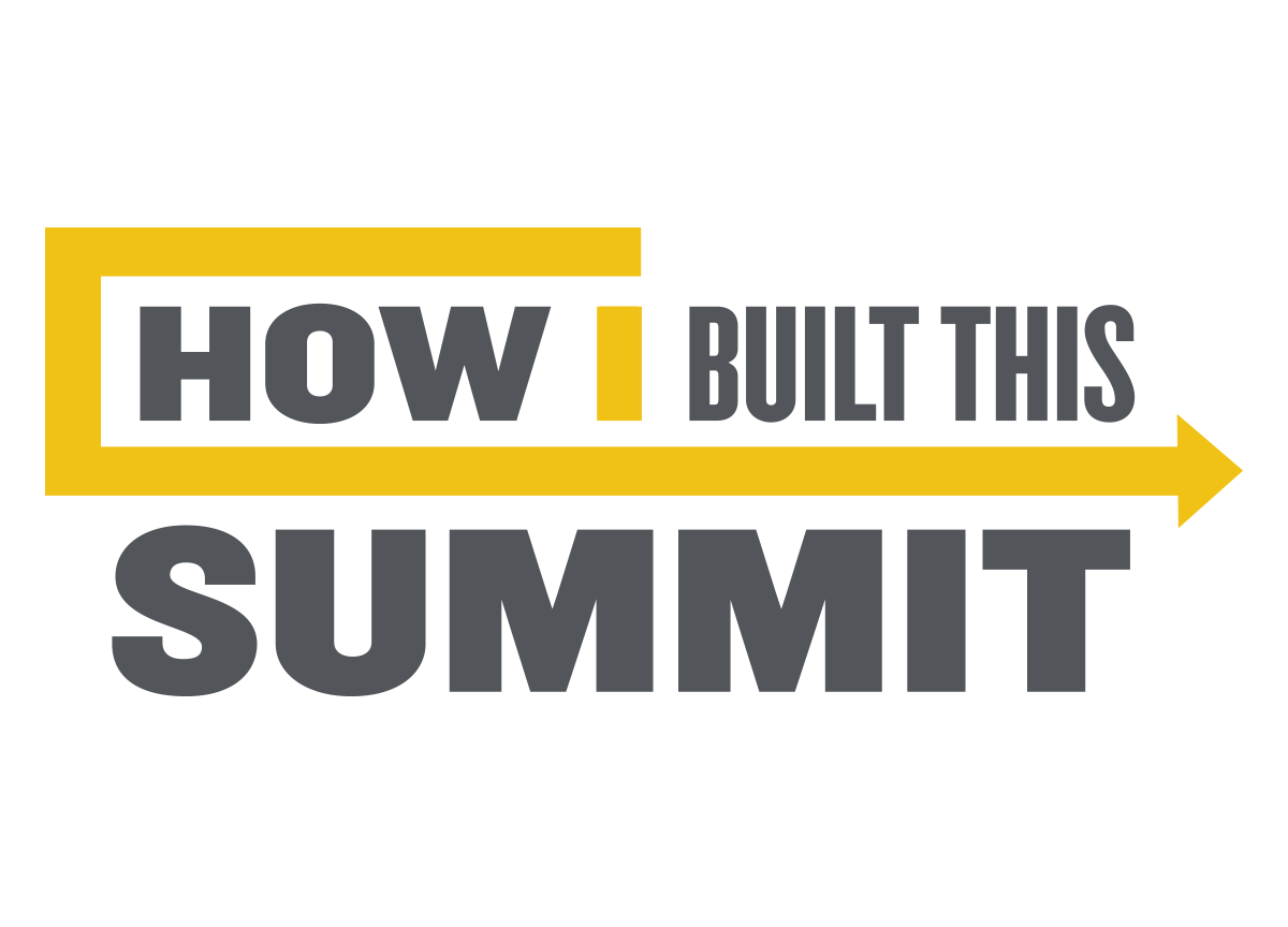 How I Built This Summit