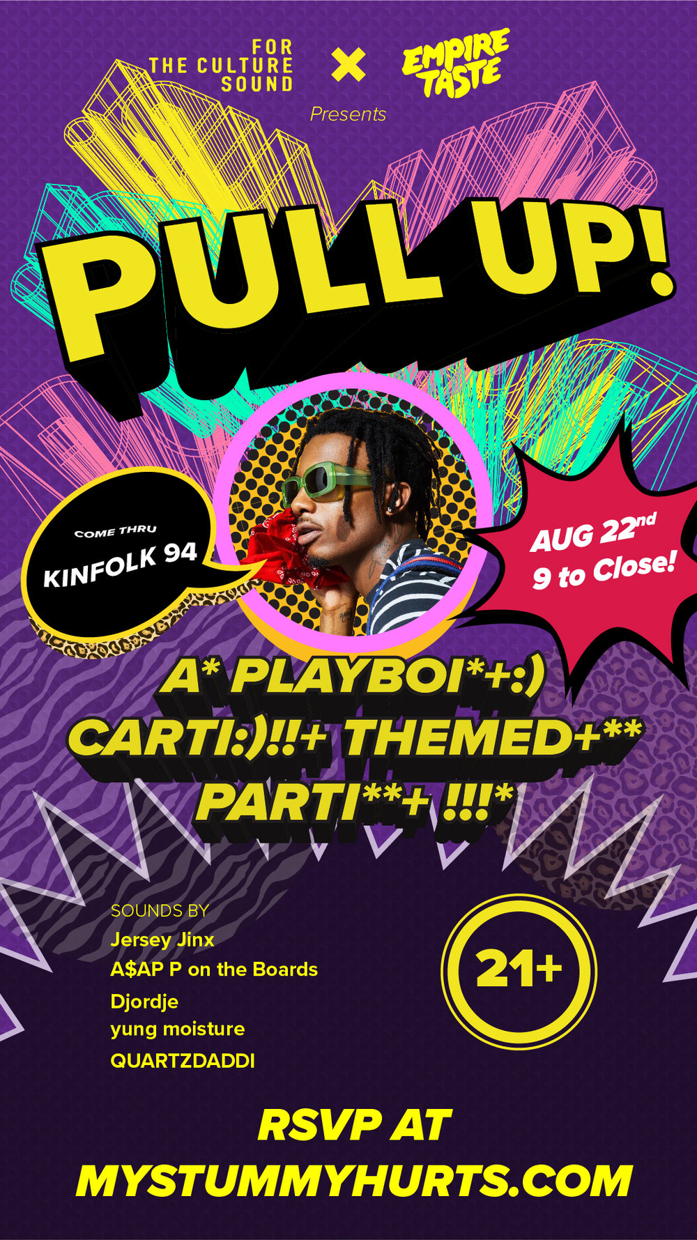 Pull Up! -  We know you've been waiting for a Long Time but the Playboi*+:) Carti:)!!* Parti**+:) you've been looking for is finally here.Empire Taste & FTC Sound are on some Other Shit with this one so Pull Up! to Kinfolk 94 on 8/22 for an immersive installation and gallery inspired by the King of this mumble shit, Ca$h Carti.Soundtrack laid down by Jersey Jinx, A$AP P on the Boards, Djordje, yung moisture and QUARTZDADDI.Gallery curated by @andreaangarica and @domingotutu.Cop a raffle ticket upon entry for a chance to win a special Playboi Carti themed prize.Don't miss this, even if your stummy hurt. Free RSVP for the Brokebois and Flexers alike.Suffering from clout deficiency? Free clout goggles to the first 40 RSVPs so dothatshit!
