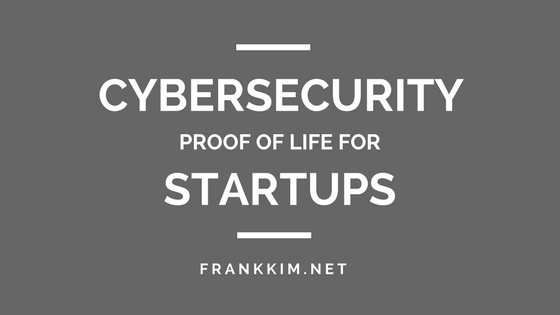 cybersecurity_proof_of_life_for_startups.png