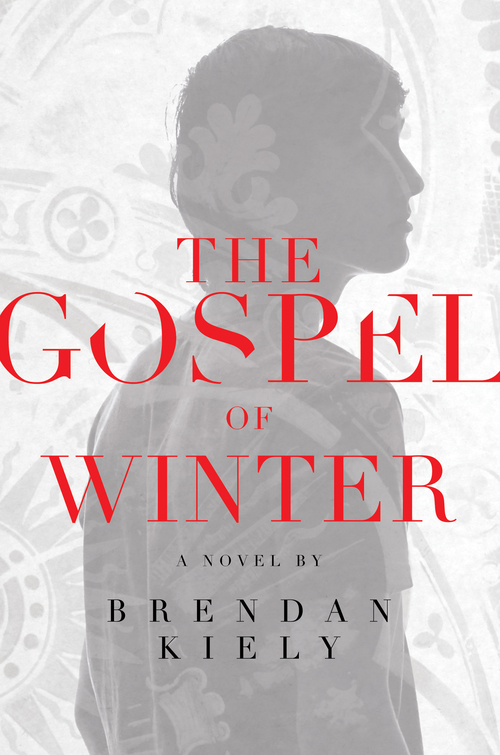 The Gospel of Winter by Brendan Kiely Margaret K. McElderry Books, 2015