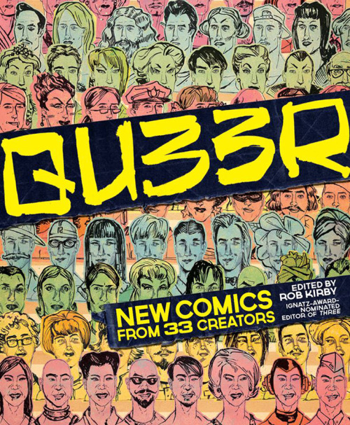 QU33R: New Comics from 33 Creators - Edited by Robert Kirby2014, Northwest Press