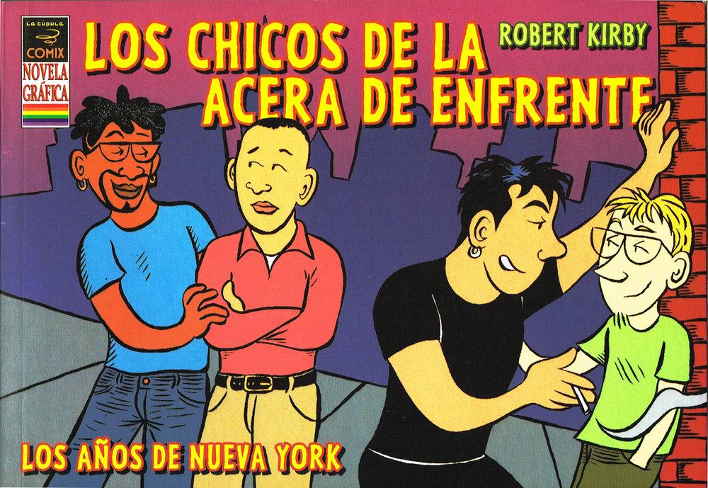 Los Chicos de la Acera de Enfrente: Los Años de Nueva York - Robert Kirby2005, La Cupola