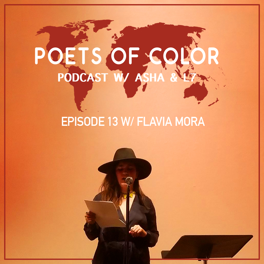Poets of Color Podcast Episode 13 w/ Flavia Mora — Poets of Color