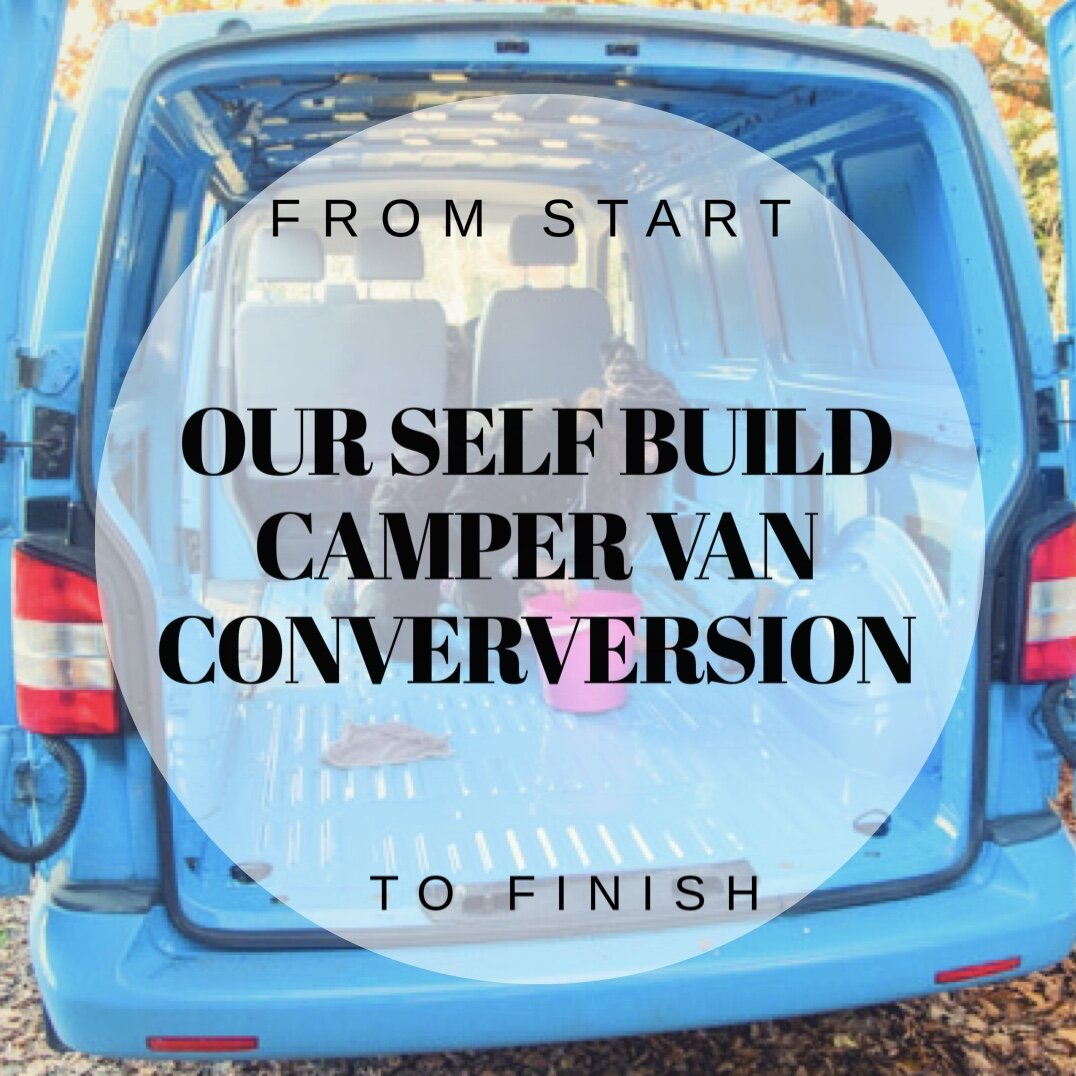 Our Vw T5 Campervan Conversion Tasks From Start To Finish Camp Comforts