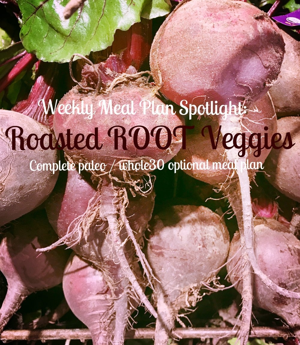 Weekly meal plan: roasted root veggies