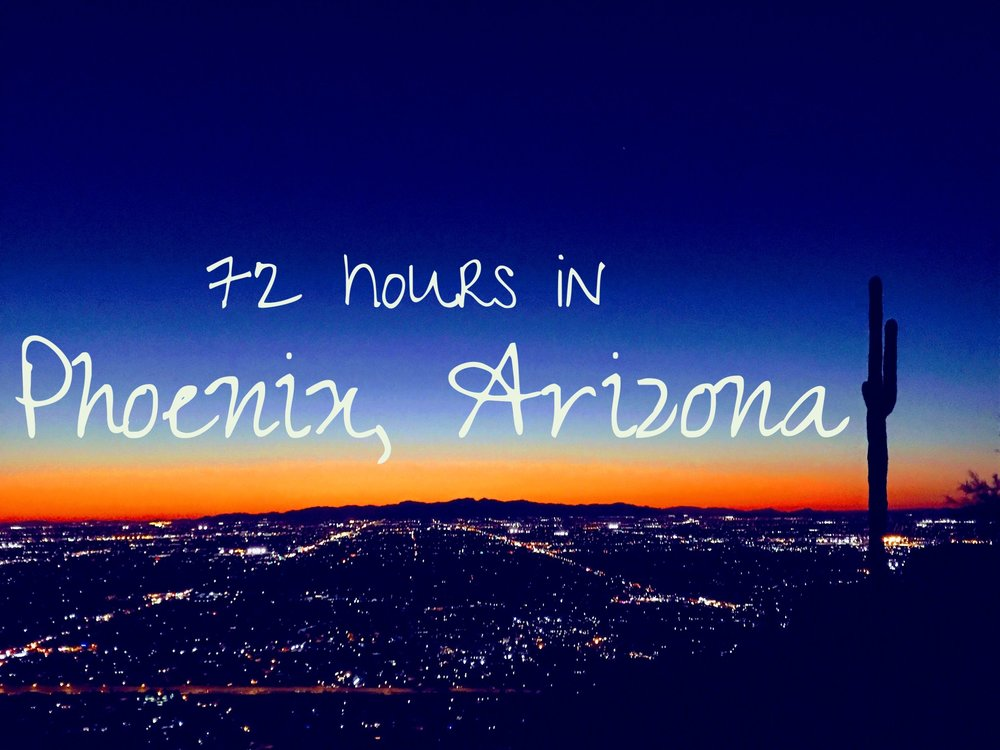 72 hours in Phoenix Arizona - microtomacro