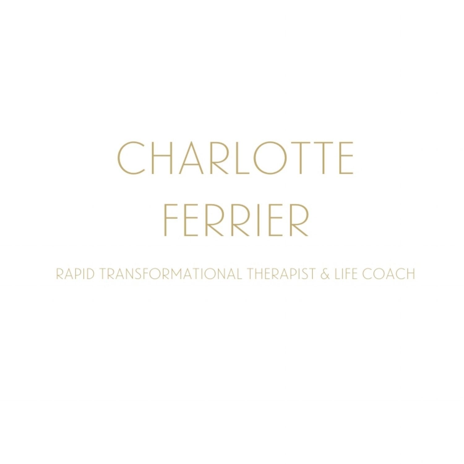 Charlotte Ferrier - Rapid Transformational Therapist & Life Coach