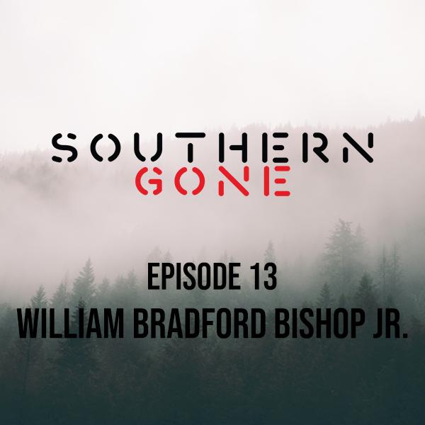 Episode 13: William Bradford Bishop Jr.