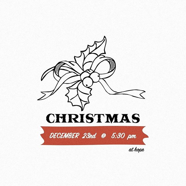 C H R I S T M A S @ H O P E ————— Join us for a nostalgic evening of worship, carols, and candle-lighting as we celebrate the Savior's birth! Santa will be in the parlor following the service! Sip some cider, nibble some cookies, and get your photo taken with SC. ————— Sunday, December 23rd. 5:30pm. 2180 S University Blvd.