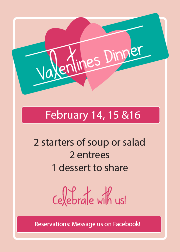 Our Valentine's Dinner Special! - Enjoy a complete meal for two from our made-from-scratch menu