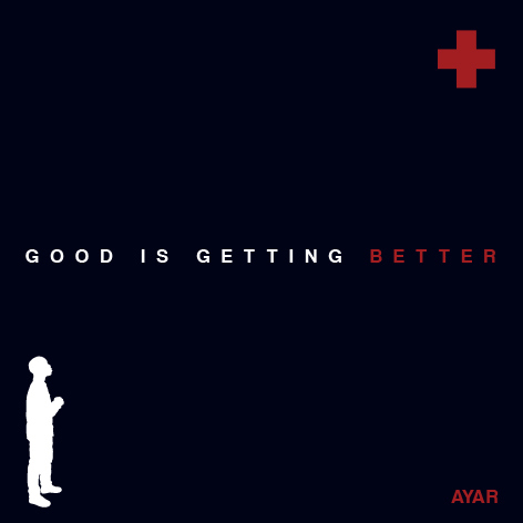 Ayar - Good is Getting Better