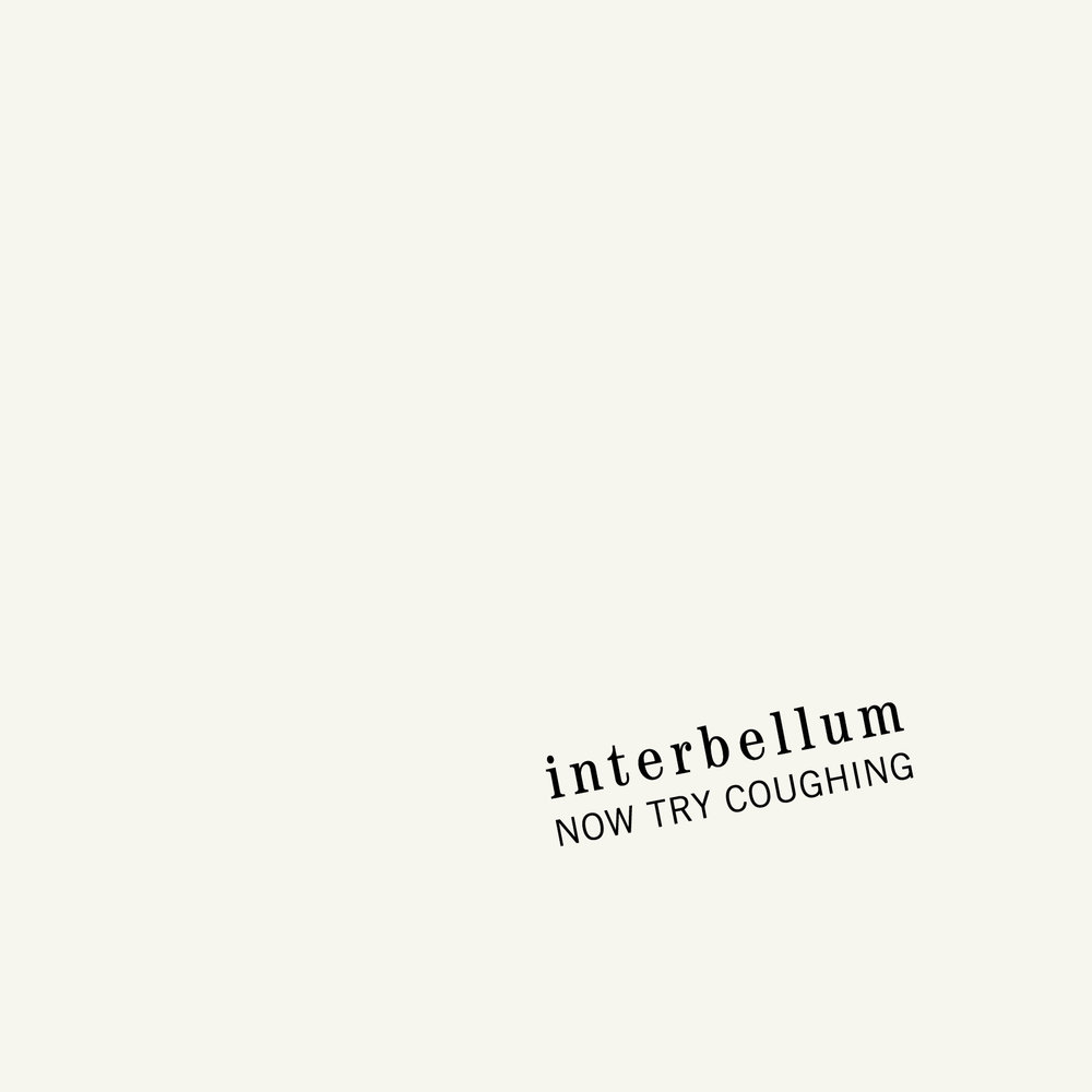 """""""Now Try Coughing"""" is the first full-length release by Interbellum. The record sees band leader Karl Mattar working alongside guitarist and producer Fadi Tabbal (The Incompetents, Bunny Tylers), bassist Elie Abdelnour (Safar) and drummer Pascal Semerdjian (Postcards). Released in August 2016, the album was recorded on 8-track cassette at Tabbal's Tunefork Studios in Beirut. -"""