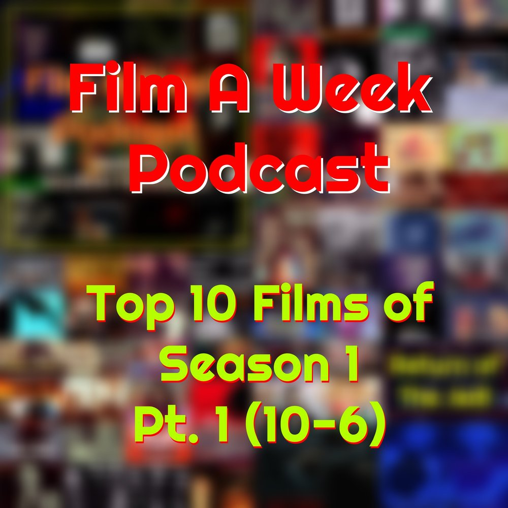 EP. 63, Pt. 1: top 10 films of season 1 (10 - 6)  - In a special two-part episode, hosts Serg and Patrick reflect on their personal favorites from this past season (or year if you want to be technical about it)as they discuss their own top ten films they had never seen before the podcast. In this first part, numbers 10 to six are talked about and a reflection on personal favorite episodes they enjoyed recording.LISTEN ON: SOUNDCLOUD                    iTUNES                    STITCHER RADIO