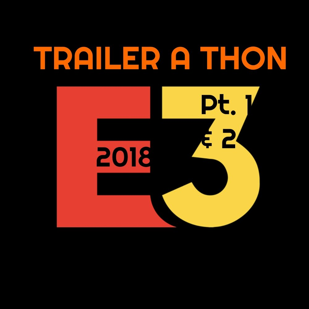 Trailer a thon: e3 2018 (Pt. 1 & 2) - Welcome back to Trailer A Thon and we got games!E3 recently passed through the home of the rinky-dink film vault, so Serg and Patrick are ready to cover the best of the conference. Yet, they need help with special guest Matthew Reveles!In Part One, we cover