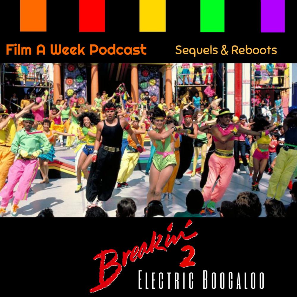 """ep. 118: """"Breakin' 2: Electric Boogaloo"""" -"""