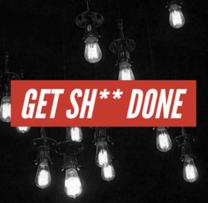 GET SH** DONE - Are the three cups of coffee you chugged not working? Are you still having a staring contest with that google document? Press play.