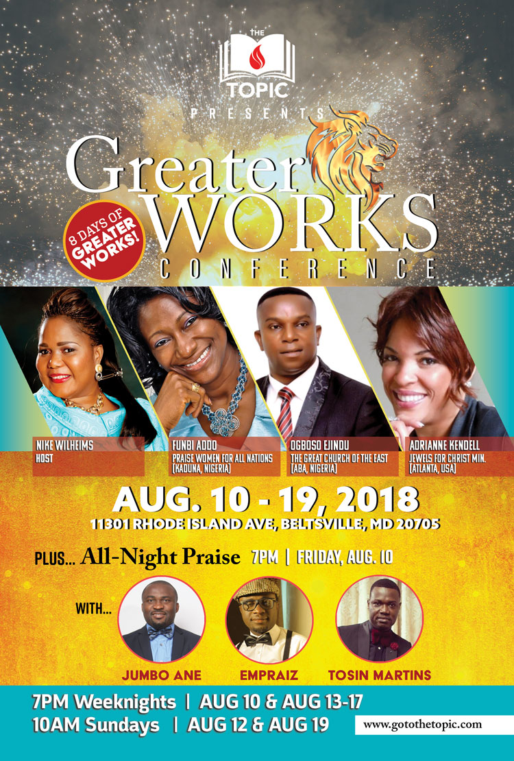 Greater Works Conference 2018   |   Friday, Aug 10 - Sunday, Aug 19     CLICK FOR TIMES / MORE INFO