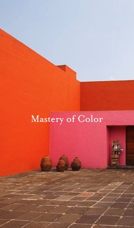 MASTERY OF COLOR