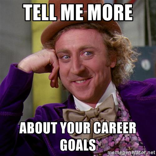 willy-wonka-tell-me-more-about-your-career-goals.jpg