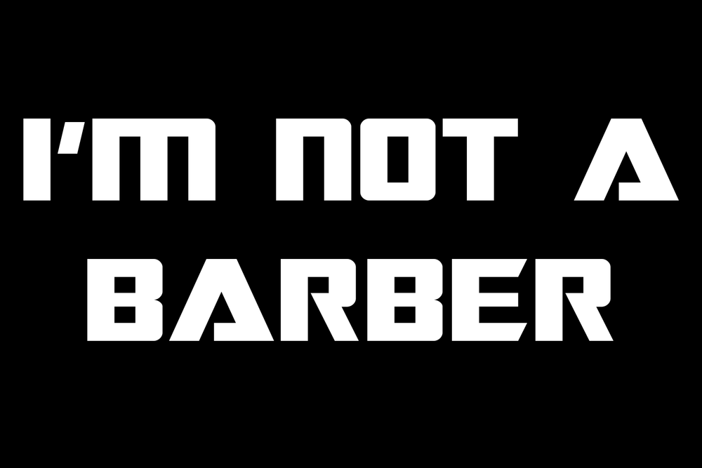 I'M NOT A BARBER.png