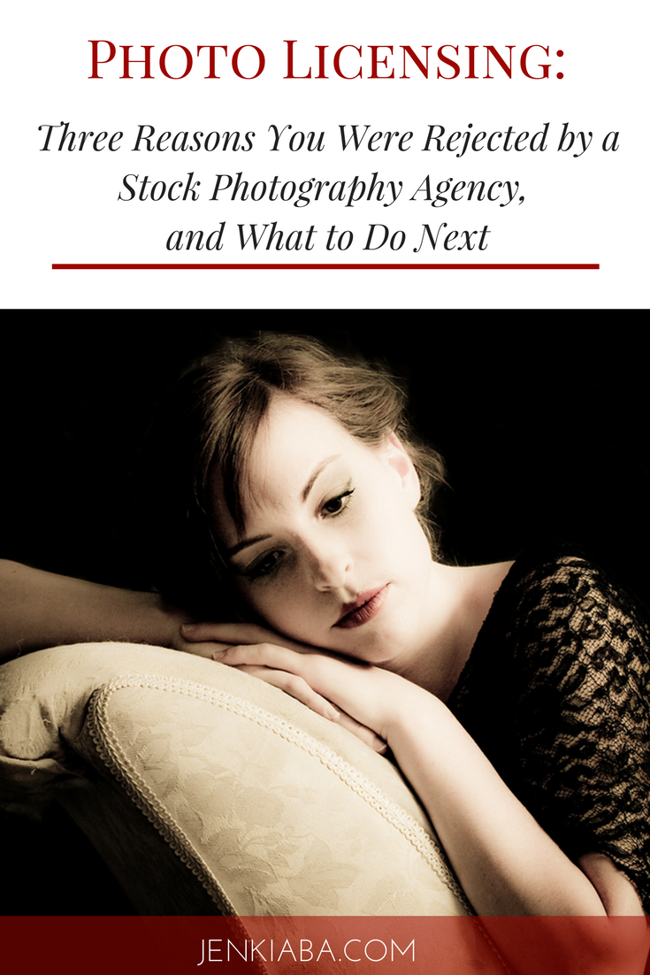 Photo Licensing_ Three Reasons You Were Rejected by a Stock Photography Agency, and What to Do Next.png