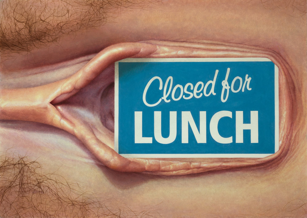 {Closed for LUNCH, vagina}