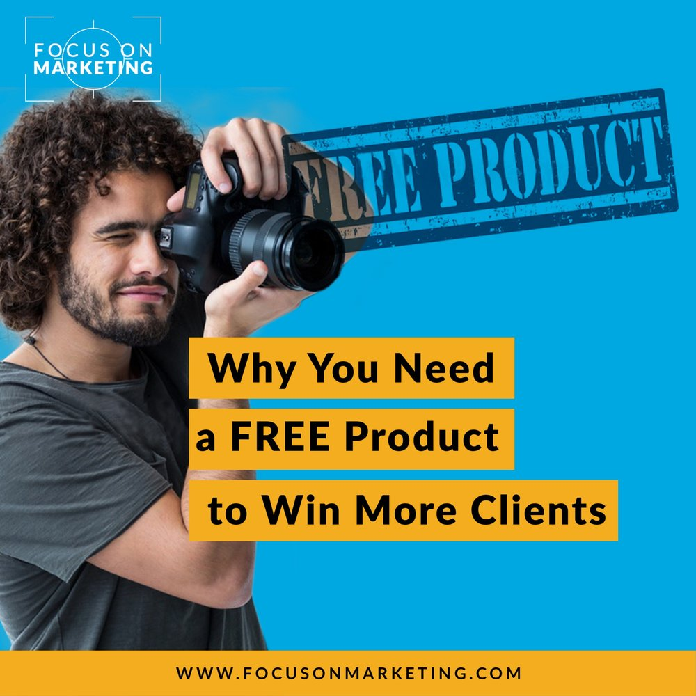Why You Need a FREE Product to Win More Clients.jpg