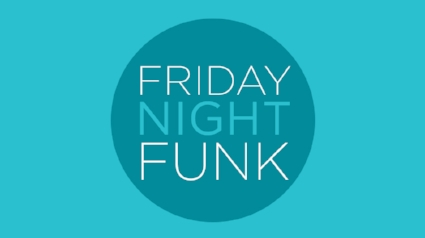 Theme: Funky Friday Night    5-7: The Actual Factual (Funky Friday Happy Hour) 7:30-8:30: Wurk 9-10: Better Yeti 10:30-12: PHUN (Phish's Funk) 12:30-2am: Steez