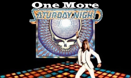 Theme: One More Saturday Night     5:00pm-6:30: Sweet Delta Dawn 7-8 :Lackin' Some Direction (Grateful Dead) 8:30-10: Mission (Jerry Garcia Band Tribute) 10:30-12: PHUN is Dead (PHUN plays the Dead) 12:30-2: