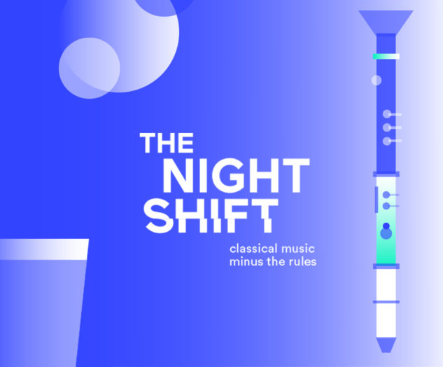 The Night Shift - The Old Queens Head, IslingtonMonday 29 April, 7.30pm, £10/£5Relax and socialise at this early music gig in the shabby-chic surroundings of a popular Islington pub where the Orchestra of the Age of Enlightenment once counted Jude Law among its audience.