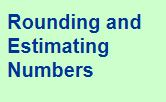 Rounding and Estimating Numbers