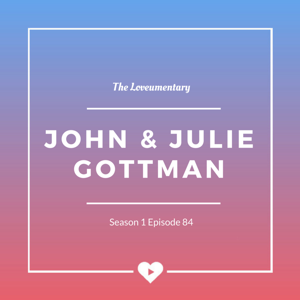 S01 E84 - John and Julie Gottman.png