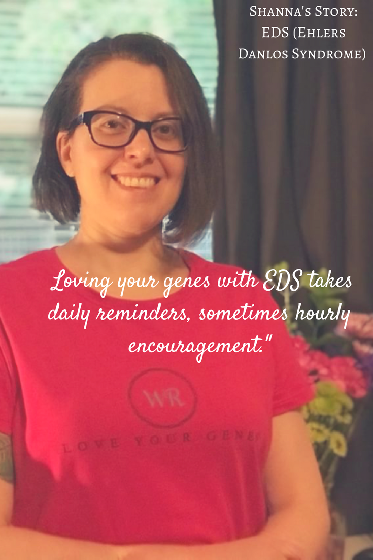 Shanna's Story - I was so excited when I had the opportunity to be able to connect with Shanna and for her eagerness to share her story with us for Project Wear Your Genes. I thought it was very special that I was able to publish her story on the last day of EDS Awareness Month. Welcome to this beautiful lady's story.