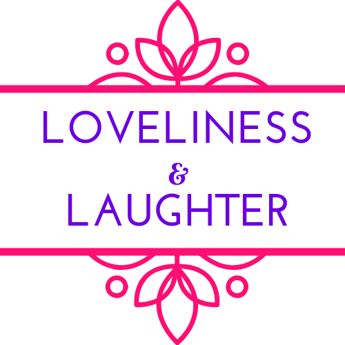 Loveliness and Laughter