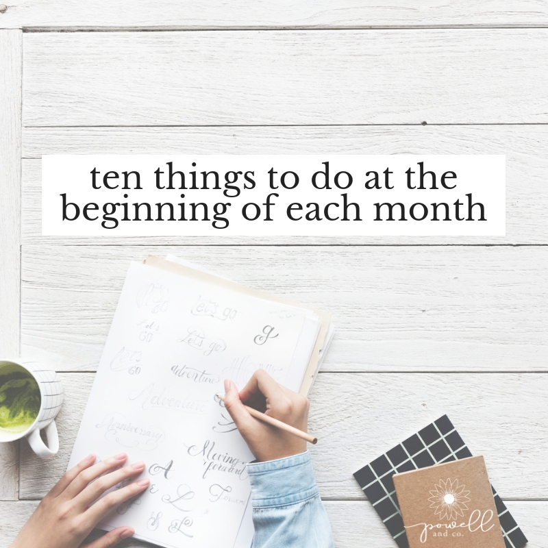 ten things to do at the beginning of each month