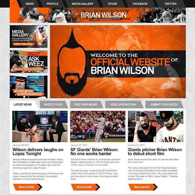 The Craziest Man in Baseball, as he's known to his teammates. In 2010, in the middle of an amazing run and well on his way to a World Series Championship with the Giants, Brian Wilson approached my company to redesign his logo, and create an amazing website to go along with it. What better way to showcase Wilson's wild personality than to create a logo that featured his crazy beard, and a website that, at one point, had a online contest and fan voting for the best bearded men in the planet.