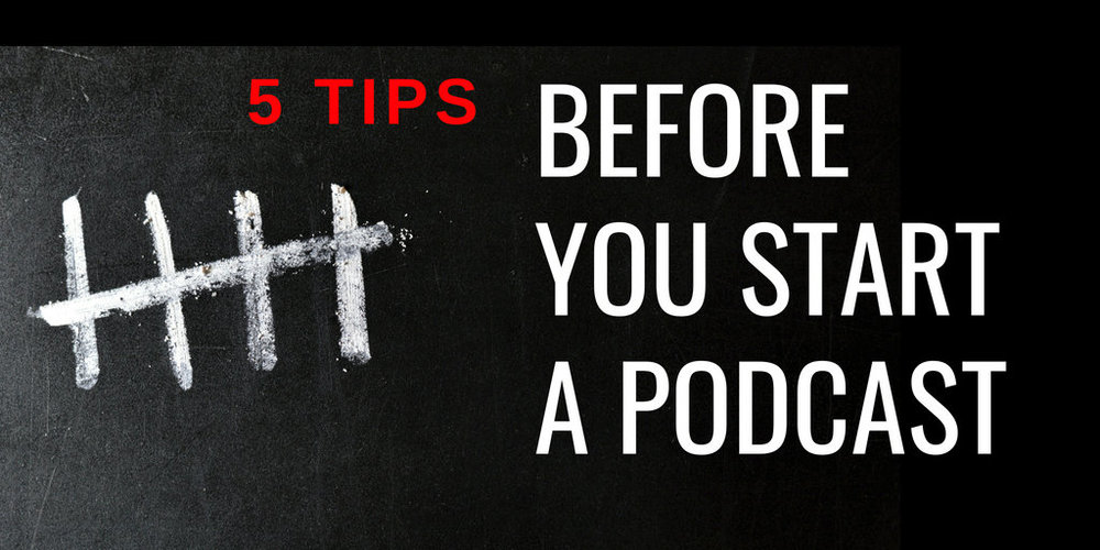 before-you-start-a-podcast-5-Tips.jpg